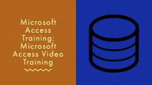 microsoft access training, microsoft access video training