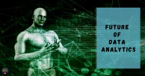 FUTURE OF DATA ANALYTICS